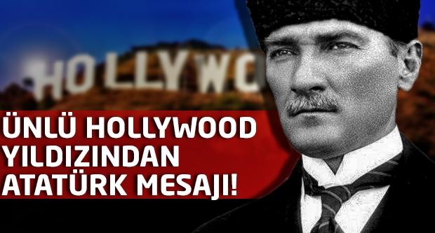 Ünlü Hollywood yıldızından 'ATATÜRK' mesajı!