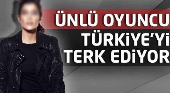 Ünlü oyuncu Türkiye'yi terk ediyor!