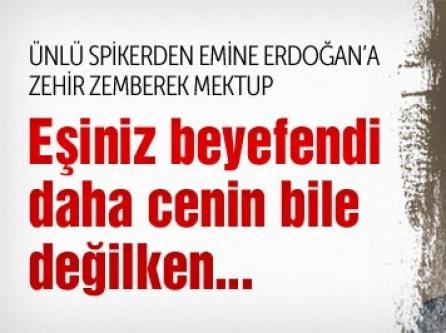 Ünlü spikerden Emine Erdoğan'a zehir zemberek mektup!