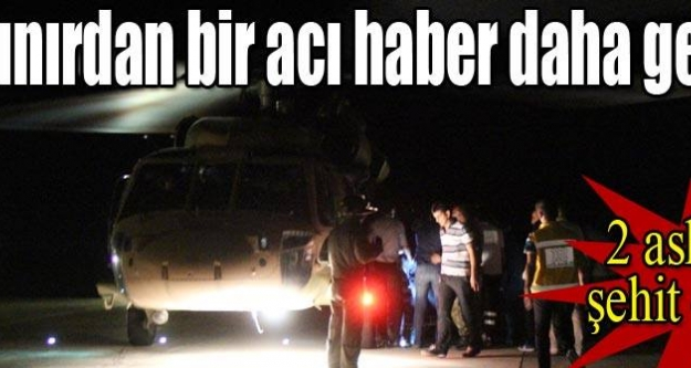 Urfa'da çatışma çıktı: 2 asker şehit oldu