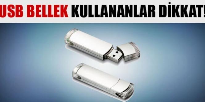 USB bellek kullananlar dikkat!