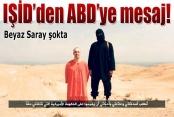 """IŞİD'den ABD'ye """"mesaj"""""""
