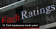Fitch 15 Türk Bankasının Kredi Notlarını Düşürdü