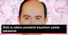 Mustafa Akçay Çatıdan 2 Çanta Dolusu Parayla Kaçmak İsterken Yakalandı