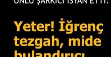 """Ünlü şarkıcı öyle bir patladı ki... """"Türkiye'nin uygar olmasını istemiyorlar!"""