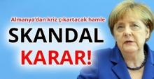 SKANDAL KARAR! Almanya'dan kriz çıkartacak hamle...
