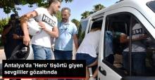 """Antalya'da """"Hero"""" Tişörtü Giyen Sevgililer Gözaltında"""