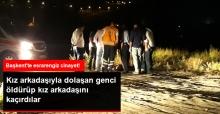 Ankara'da Esrarengiz Cinayet! Kız Arkadaşıyla Dolaşan Genci Öldürüp Kız Arkadaşını Kaçırdılar