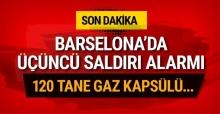 Barselona'da üçüncü saldırı alarmı 120 gaz kapsülü...