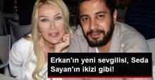 Erkan Çelik'in Yeni Sevgilisi Seda Sayan'a Benzetildi