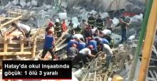 Hatay'da Okul İnşaatında Göçük Meydana Geldi