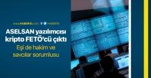 ASELSAN yazılımcısı kripto FETÖ'cü çıktı