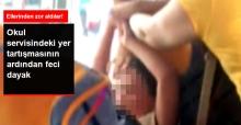 Okul Servisinde 9 Yaşındaki Öğrenciyi Feci Şekilde Dövdüler