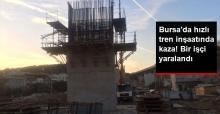 Bursa'da Hızlı Tren İnşaatında Yaşanan Kazada Bir İşçi Yaralandı