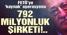 FETÖ 792 milyonluk şirketi 50 milyon göstermiş