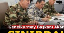 Son dakika: Genelkurmay Başkanı Suriye sınırında!