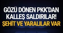 PKK 2 ilde saldırdı: Şehit ve yaralılar var!