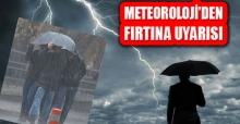 Meteorolojiden; Marmara, Ege ve İç Anadolu Bölgeleri İçin Fırtına Uyarısı