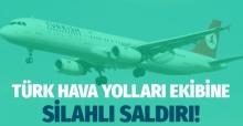 Türk Hava Yolları ekibine silahlı