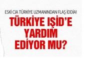 CIA'nin Türkiye uzmanından çarpıcı IŞİD iddiası!