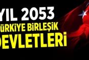 Yıl 2053: Türkiye Birleşik Devletleri