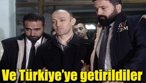 Ve Türkiye'ye getirildiler!