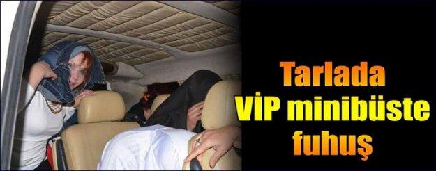 VIP minibüsle tarlada fuhuş!