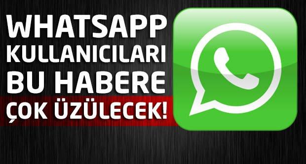 WhatsApp kullanıcıları bu habere çok üzülecek!