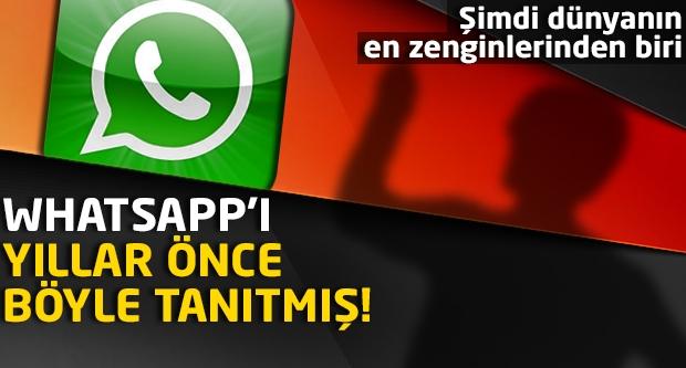 Whatsapp'ı yıllar önce böyle tanıtmış...