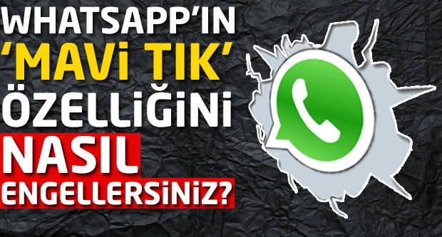 Whatsapp'ın 'Mavi Tık' özelliğini nasıl engellersiniz?