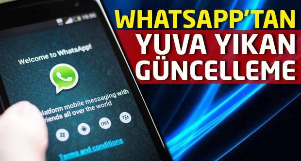 WhatsApp'tan 'yuva yıkan' güncelleme...