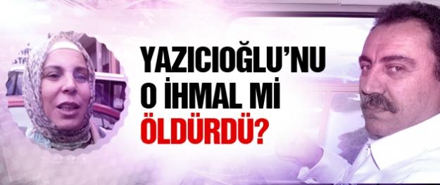Yazıcıoğlu kazasında suikast şüphesi!