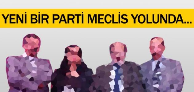 Yeni bir parti meclis yolunda!