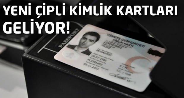 Yeni çipli kimlik kartları geliyor!