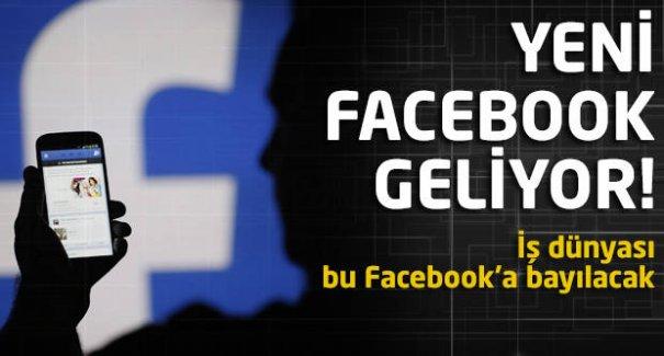 Yeni Facebook geliyor! İş dünyası bu Facebook'a bayılacak!
