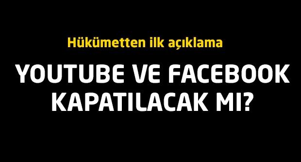 YouTube ve Facebook kapatılacak mı ?