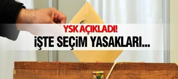 YSK seçim günü yasaklarını belirledi...