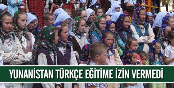 Yunanistan Türkçe eğitime izin vermedi!