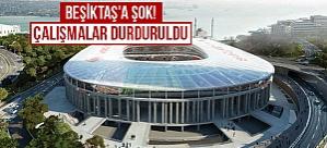 Beşiktaş'a şok! Çalışmalar durduruldu
