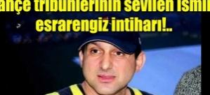 Fenerbahçe tribünlerinin sevilen isminin esrarengiz intiharı!