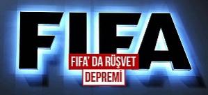 Fifa'da rüşvet depremi