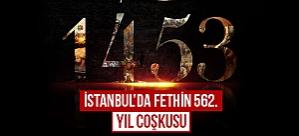 İstanbul'da Fethin 562. yıl coşkusu