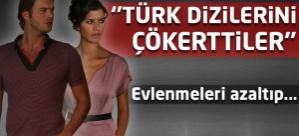 ''Türk dizilerini çökerttiler''